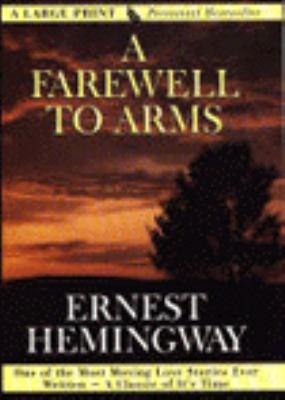 an interpretation of a farewell to arms a novel by ernest hemingway as a love story